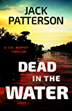 Dead in the Water (A Cal Murphy Thriller Book 4)