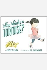 Who Wants a Tortoise? Kindle Edition