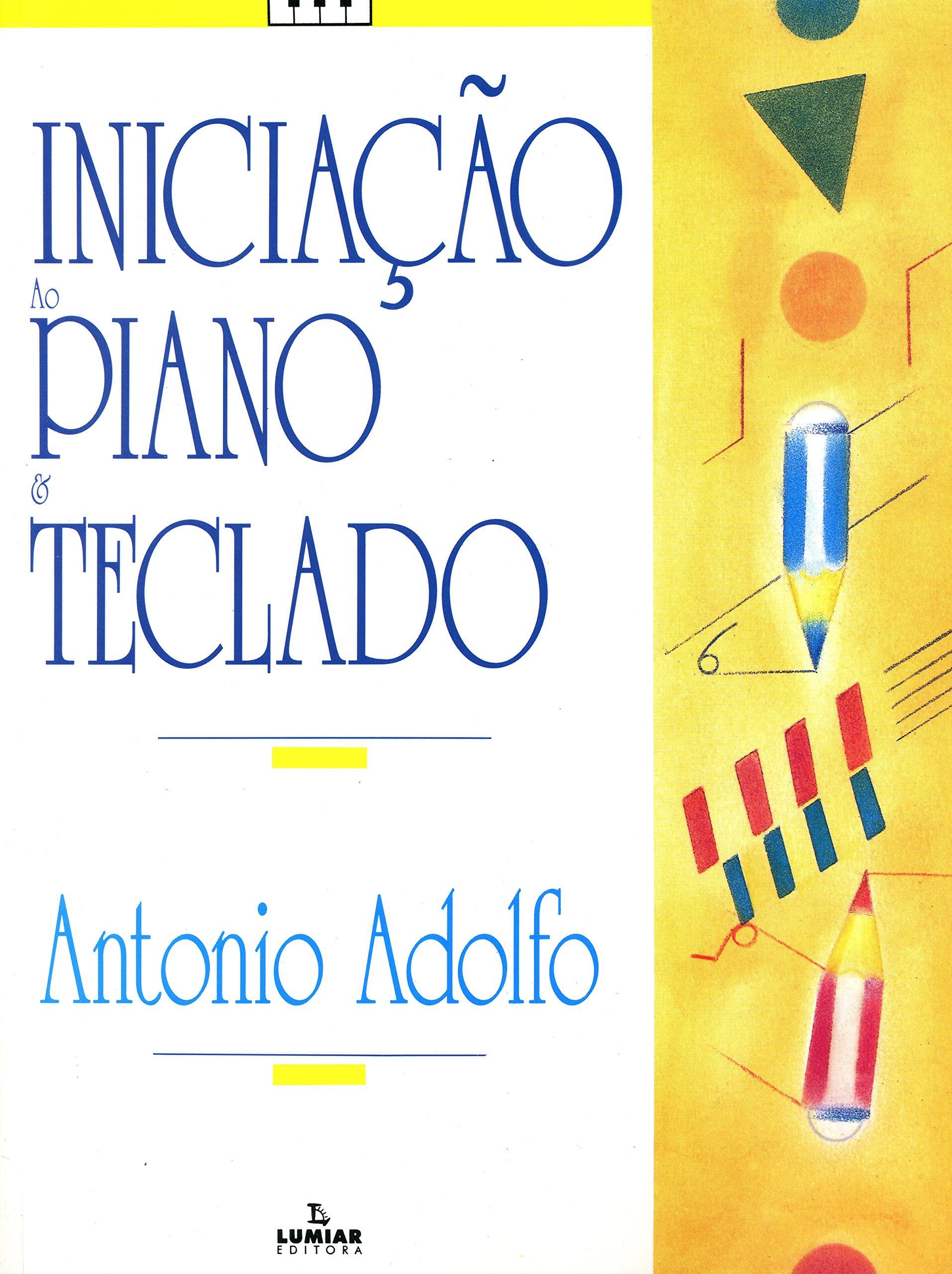 Iniciação ao Piano e Teclado (Portuguese Brazilian) Paperback – 2011