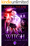 Basic Witch: A Reverse Harem Academy Romance (Academy of the Dark Arts Book 1)