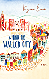 Within the Walled City: A Novel