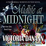 Midlife at Midnight: A Paranormal Women's Fiction Novel (Not Too Late Book 4)