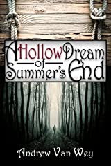 A Hollow Dream of Summer's End: (A Hollow Dream - Season One) Kindle Edition