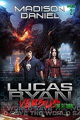 Lucas Ryan Versus: The Return (The Lucas Ryan Versus Series Book 2) Kindle Edition