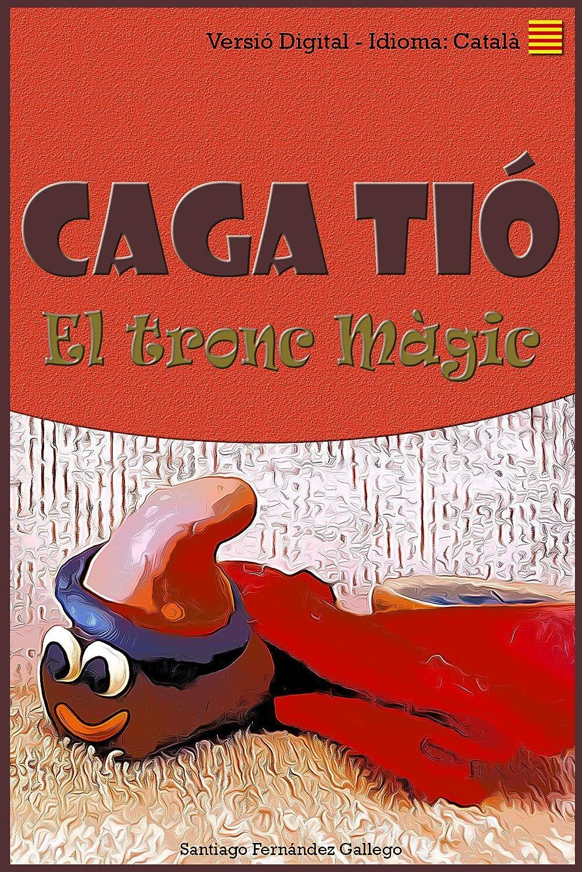 Caga Tió: El tronc Màgic (Catalan Edition) eBook: Fernández ...