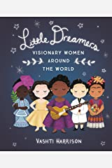 Little Dreamers: Visionary Women Around the World (Vashti Harrison) Kindle Edition