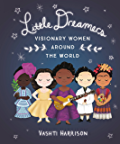 Little Dreamers: Visionary Women Around the World (Vashti Harrison)