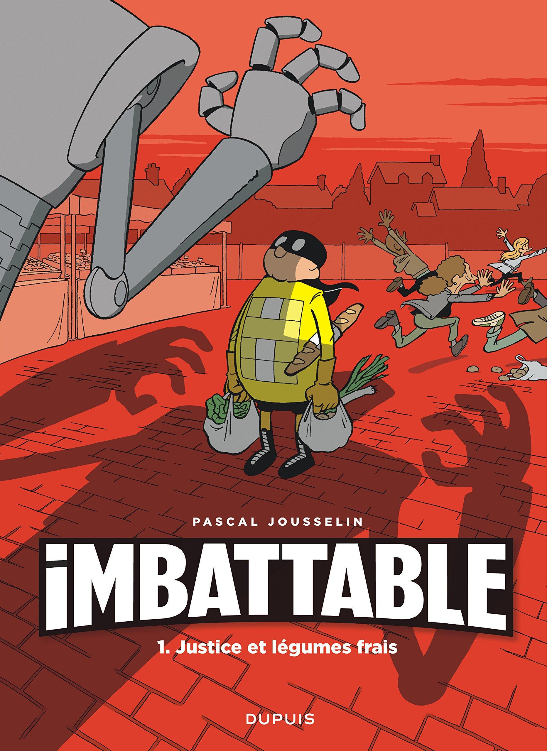 Imbattable - tome 1 - Justice et légumes frais Album – 7 avril 2017 Jousselin Dupuis 2800170646 Humour