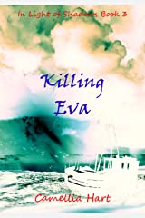 Killing Eva (In Light of Shadows Series Book 3) Kindle Edition