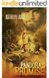 Pandora's Promise: Book Three Of The Pandora's Trilogy