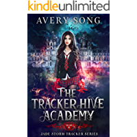 The Tracker Hive Academy: Year One (Jade Storm Tracker Series Book 1)