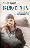 Treno di vita: La straordinaria storia di tre bambini a Mauthausen