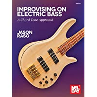 Improvising on Electric Bass: A Chord Tone Approach