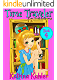 Time Traveler - Book 4 - The Final Journey: Books for Girls aged 9-12