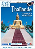Thaïlande - Le temple de la séduction