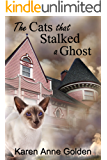 The Cats that Stalked a Ghost (The Cats that . . . Cozy Mystery Book 6) (English Edition)