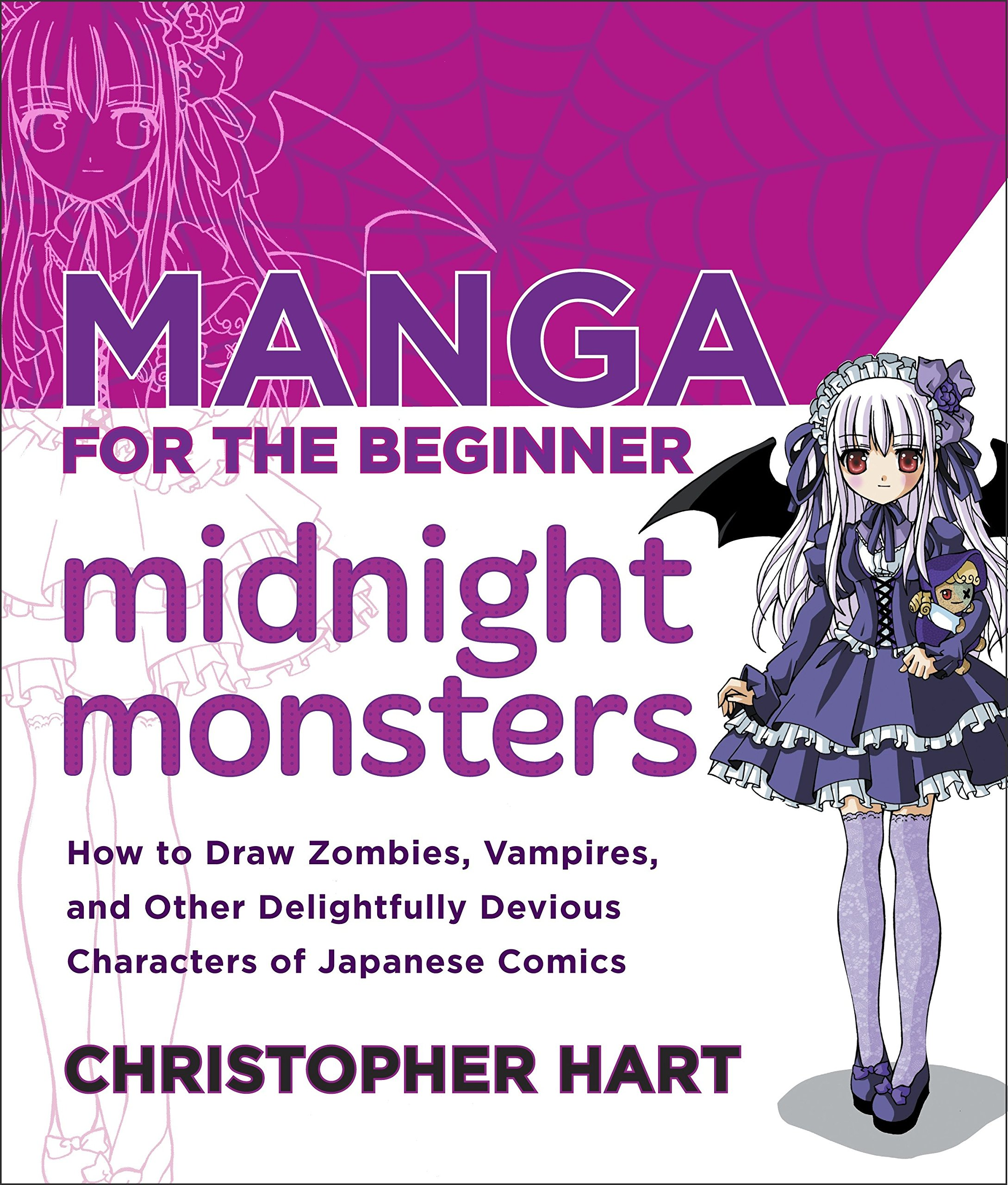 Manga for the Beginner Midnight Monsters: How to Draw Zombies, Vampires, and Other Delightfully Devious Characters of Japanese Comics (Christopher Hart's Manga for the Beginner)