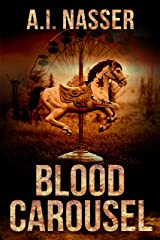 Blood Carousel: Scary Horror Story with Supernatural Suspense (The Carnival Series Book 1) Kindle Edition