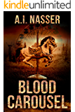 Blood Carousel: Scary Horror Story with Supernatural Suspense (The Carnival Series Book 1)