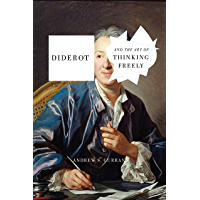 Diderot and the Art of Thinking Freely