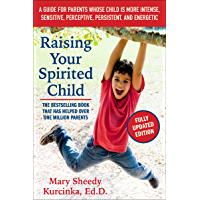 Raising Your Spirited Child, Third Edition: A Guide for Parents Whose Child Is More Intense, Sensitive, Perceptive…