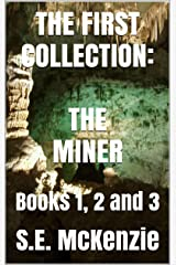 THE FIRST COLLECTION: The Miner Books 1, 2 and 3 Kindle Edition