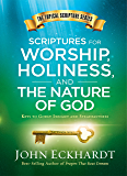 Scriptures for Worship, Holiness, and the Nature of God: Keys to Godly Insight and Steadfastness (Topical Scripture)
