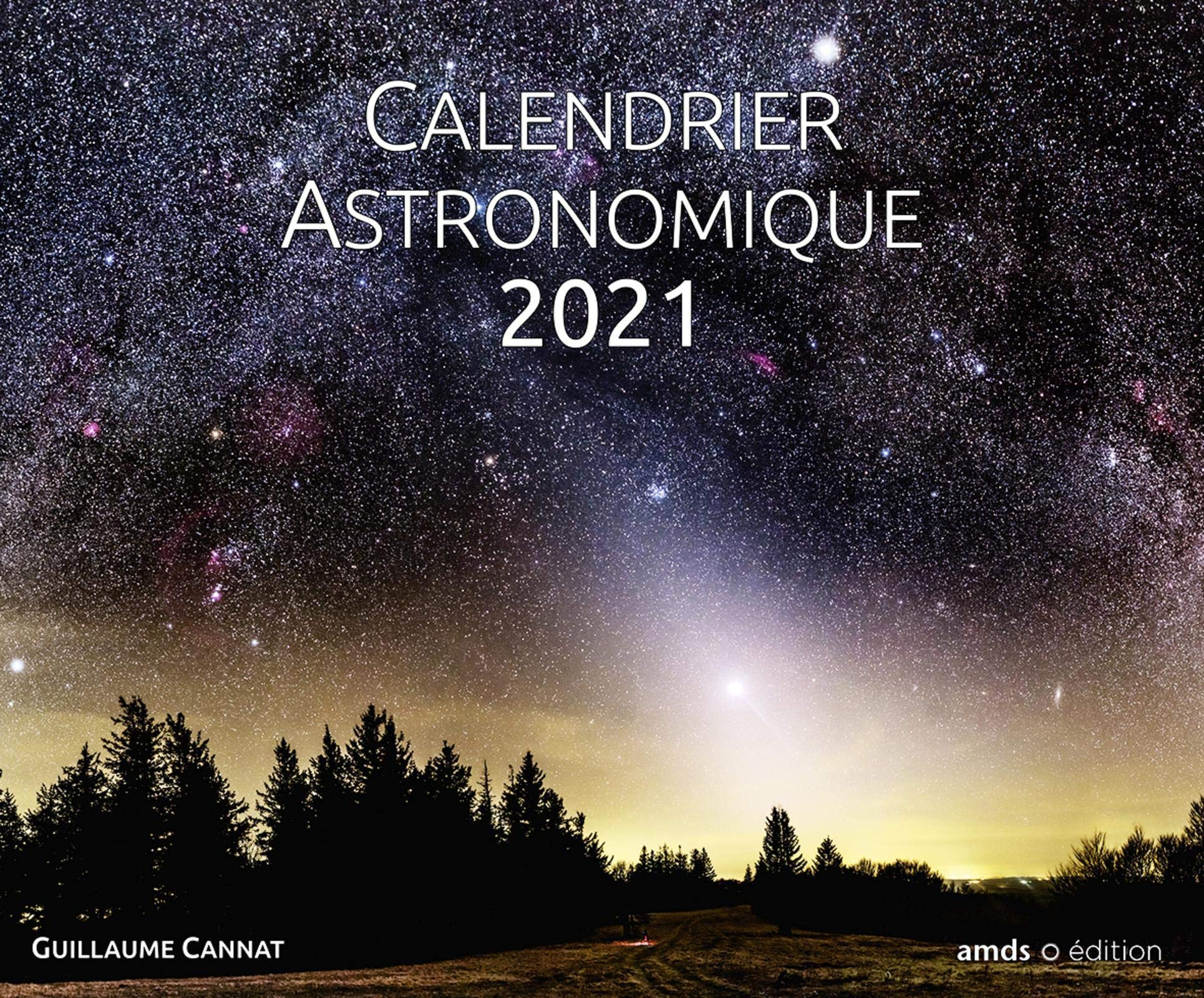 Calendrier Astronomique 2021 Calendrier astronomique 2021 (French Edition): Cannat, Guillaume