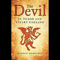 The Devil: In Tudor and Stuart England
