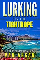Lurking on the Tightrope: Mystery at Diamond Head (A Pari Malik Mystery Book 1) Kindle Edition