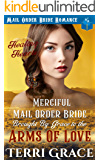 Merciful Mail Order Bride Brought by Grace to be Arms of Love (Healing Hearts Book 2)