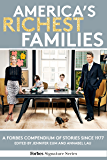 America's Richest Families: A Forbes Compendium Of Stories Since 1977