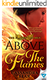 Above The Flames (The Flames Trilogy Book 1)