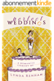 Perfect Weddings: A Romantic Comedy (English Edition)