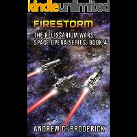 Firestorm: The Relissarium Wars Space Opera Series, Book 4