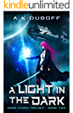 A Light in the Dark (Dark Stars Book 2): A Science-Fantasy Space Opera Adventure