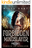 Forbidden Mindslayer: A Paranormal Romance Prequel (Harem of the Mindslayer Book 0)