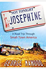 Not Tonight, Josephine: A Road Trip Through Small-Town America Kindle Edition