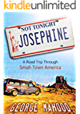 Not Tonight, Josephine: A Road Trip Through Small-Town America (English Edition)