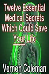 Coleman's Laws: Twelve essential medical secrets which could save your life Kindle Edition