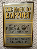 The Magic of Rapport: How You Can Gain Personal Power in Any Situation