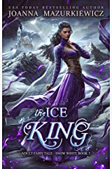 The Ice King (Adult Fairy Tale Romance, Snow White Book 3) Kindle Edition