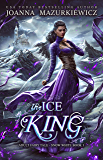 The Ice King (Adult Fairy Tale Romance, Snow White Book 3)