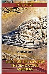 Sherlock Holmes and the Sea Dragon Murders: A Novelette Kindle Edition