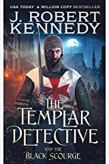 The Templar Detective and the Black Scourge (The Templar Detective Thrillers Book 6) Kindle Edition