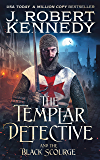 The Templar Detective and the Black Scourge (The Templar Detective Thrillers Book 6)