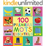 100 Premiers Mots Essentiels: First 100 Essential Words In French - French Book - French Books - Les Enfants - French Kids -