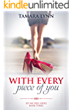 With Every Piece of You (Set Me Free Book 3)