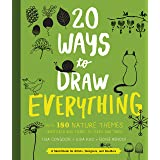20 Ways to Draw Everything: With 135 Nature Themes from Cats and Tigers to Tulips and Trees