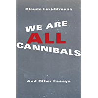 We Are All Cannibals: And Other Essays (European Perspectives: A Series in Social Thought and Cultural Criticism)